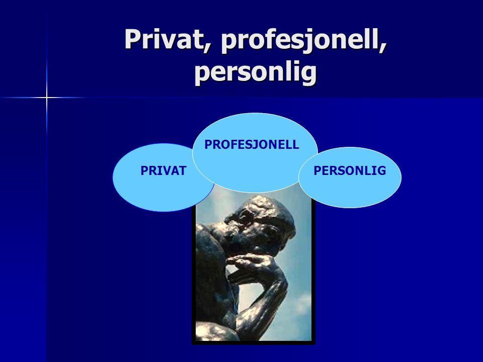 Privat, profesjonell, personlig