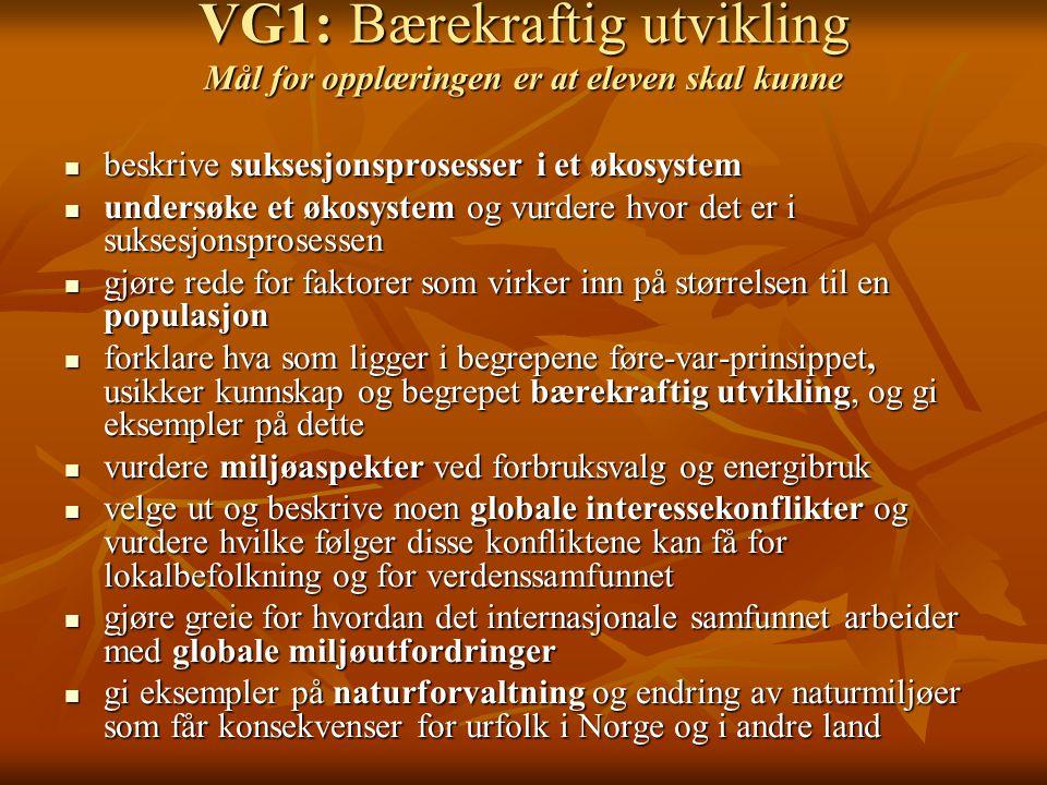 VG1: Bærekraftig utvikling Mål for opplæringen er at eleven skal kunne
