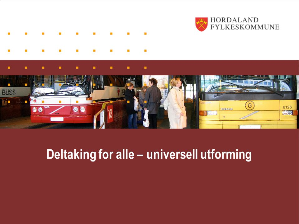 Deltaking for alle – universell utforming