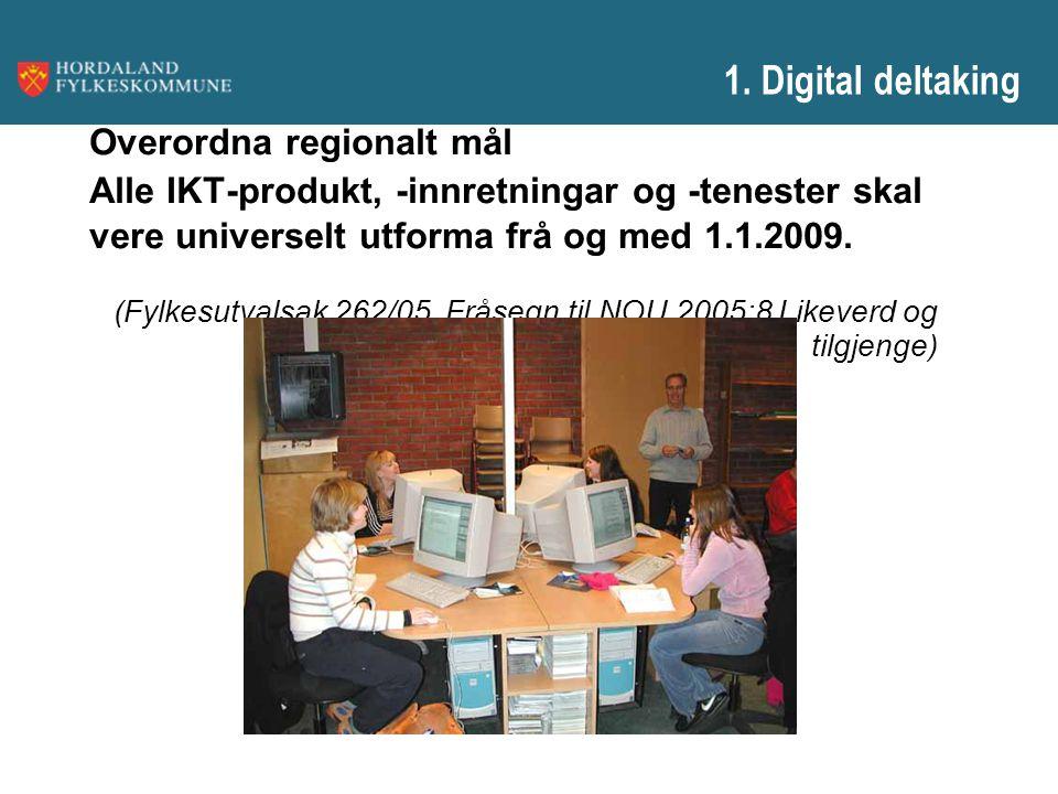 1. Digital deltaking Overordna regionalt mål