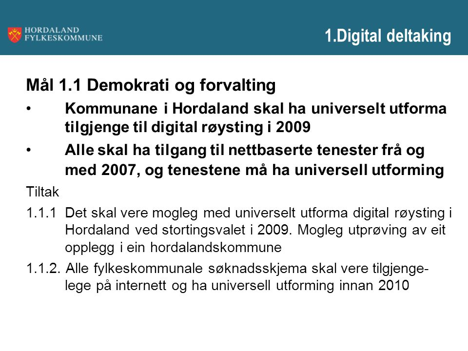 1.Digital deltaking Mål 1.1 Demokrati og forvalting