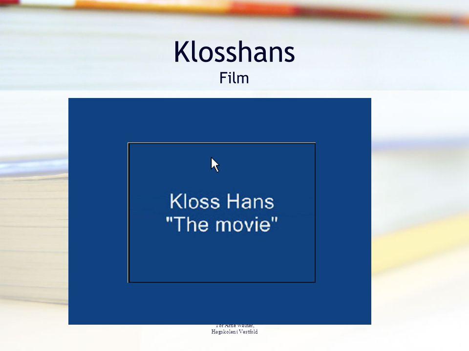 Klosshans Film Tor Arne Wølner, Høgskolen i Vestfold