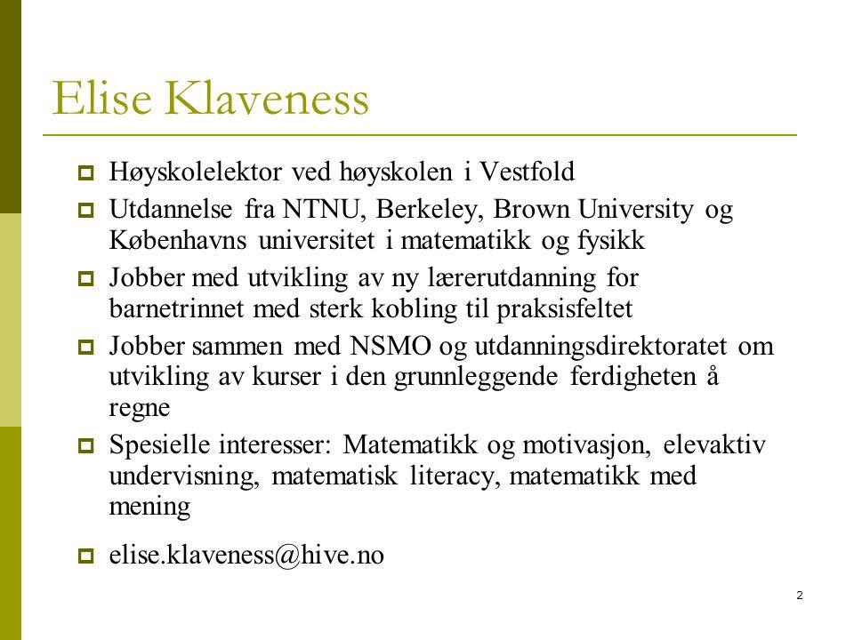 Elise Klaveness Høyskolelektor ved høyskolen i Vestfold