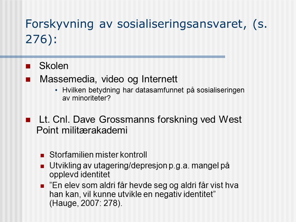 Forskyvning av sosialiseringsansvaret, (s. 276):