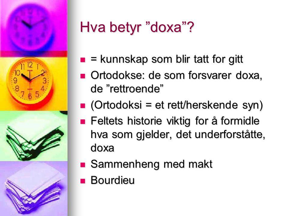 Hva betyr doxa = kunnskap som blir tatt for gitt