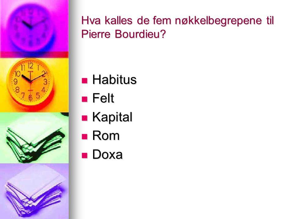 Hva kalles de fem nøkkelbegrepene til Pierre Bourdieu