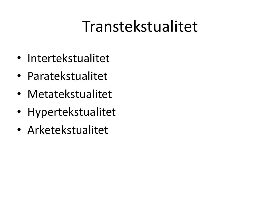 Transtekstualitet Intertekstualitet Paratekstualitet Metatekstualitet