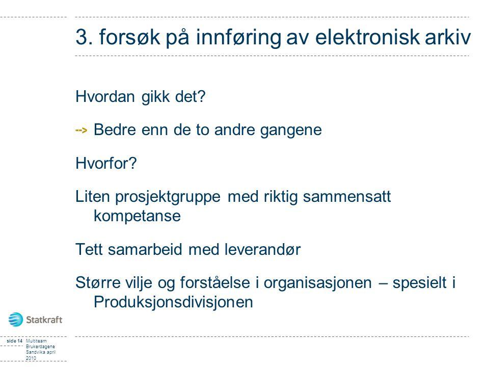 3. forsøk på innføring av elektronisk arkiv