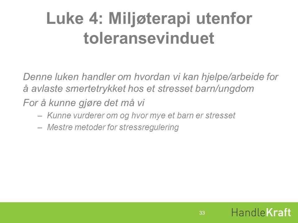Luke 4: Miljøterapi utenfor toleransevinduet