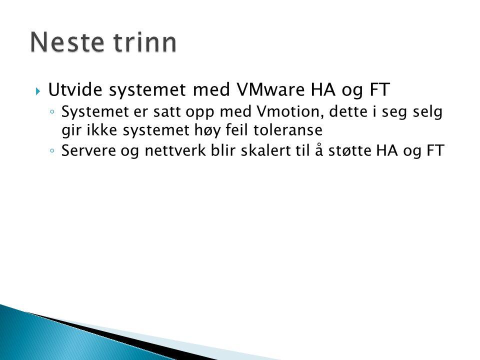 Neste trinn Utvide systemet med VMware HA og FT