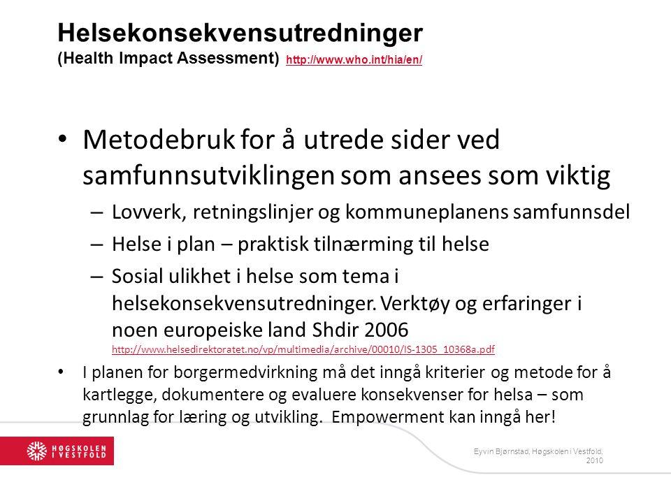Helsekonsekvensutredninger (Health Impact Assessment) http://www. who