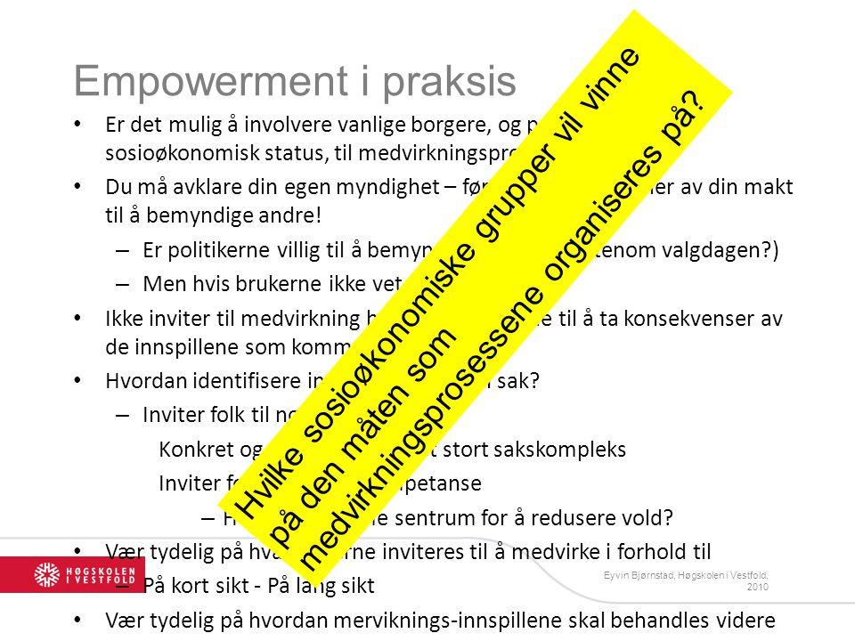 Empowerment i praksis Er det mulig å involvere vanlige borgere, og personer med lav sosioøkonomisk status, til medvirkningsprosesser