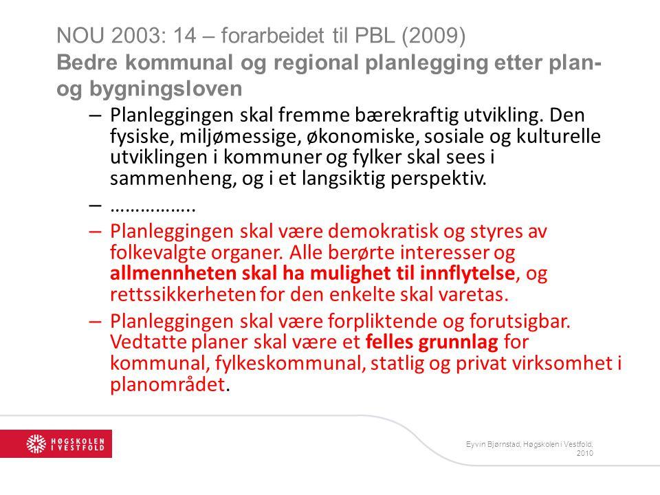 NOU 2003: 14 – forarbeidet til PBL (2009) Bedre kommunal og regional planlegging etter plan- og bygningsloven