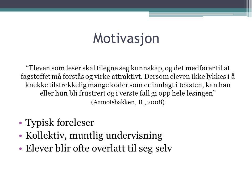 Motivasjon Typisk foreleser Kollektiv, muntlig undervisning