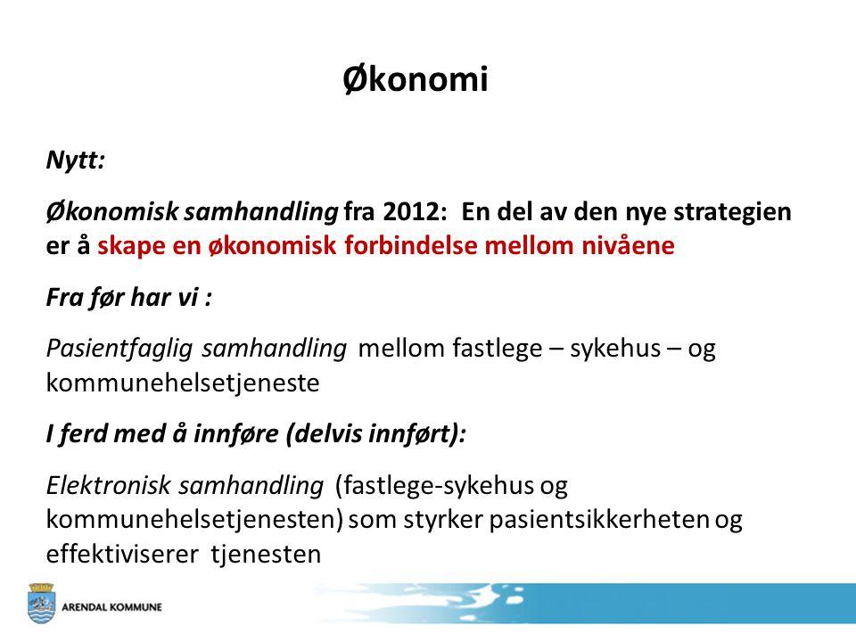 Økonomi Nytt: Økonomisk samhandling fra 2012: En del av den nye strategien er å skape en økonomisk forbindelse mellom nivåene.