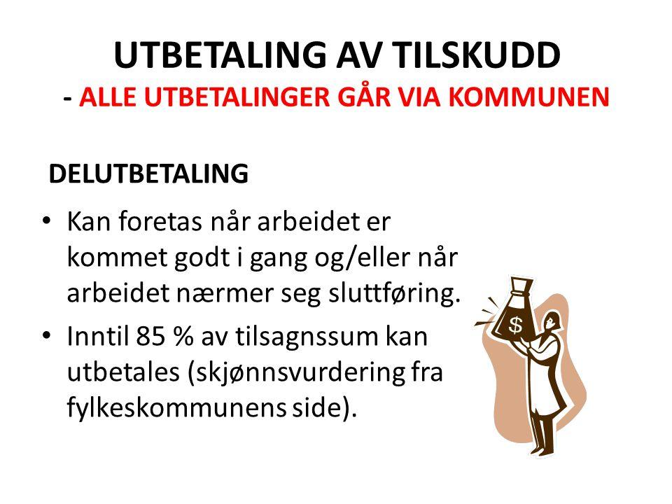 UTBETALING AV TILSKUDD - ALLE UTBETALINGER GÅR VIA KOMMUNEN