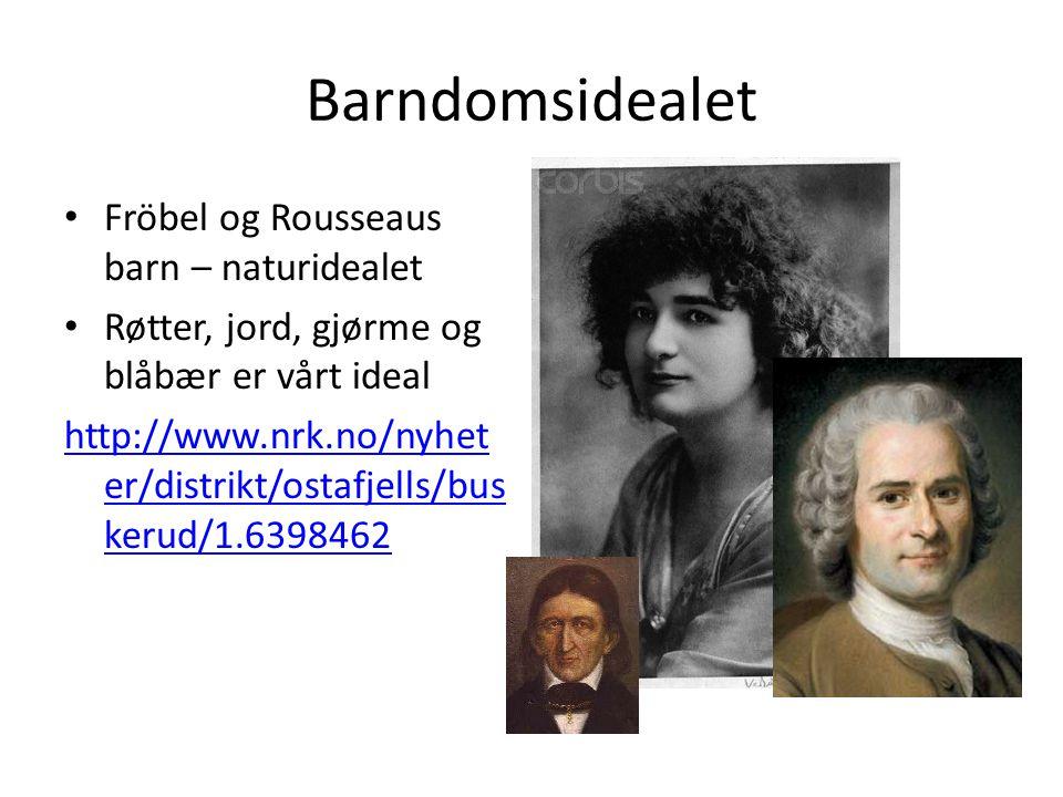 Barndomsidealet Fröbel og Rousseaus barn – naturidealet