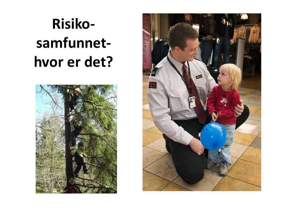 Risiko- samfunnet- hvor er det