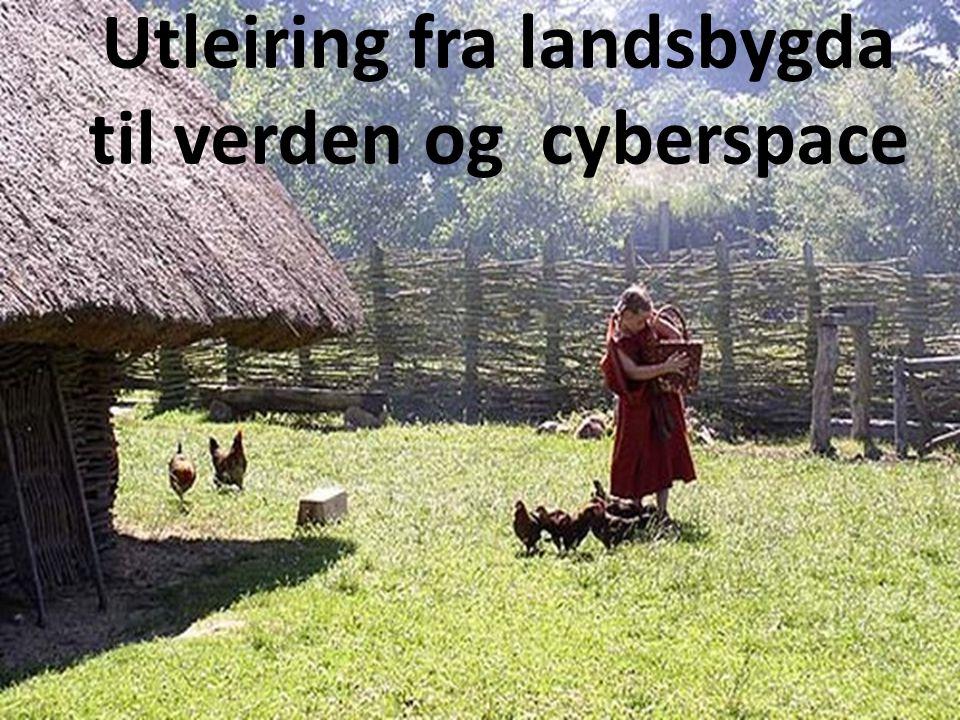 Utleiring fra landsbygda til verden og cyberspace
