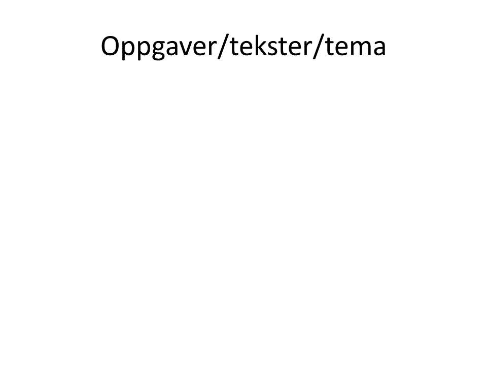 Oppgaver/tekster/tema