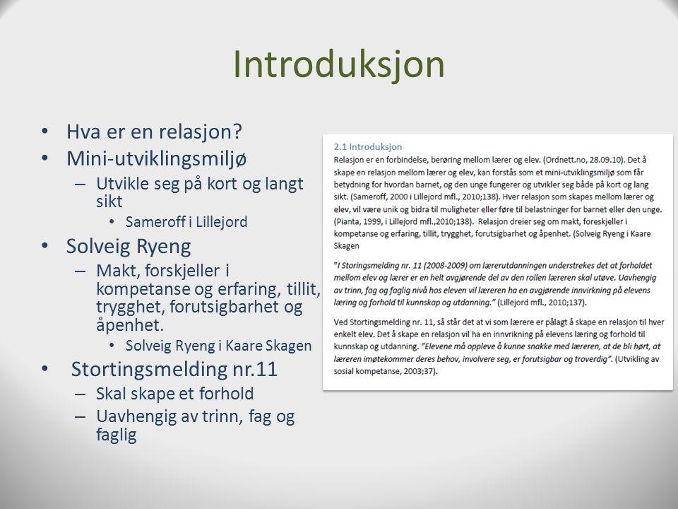 Introduksjon Hva er en relasjon Mini-utviklingsmiljø Solveig Ryeng