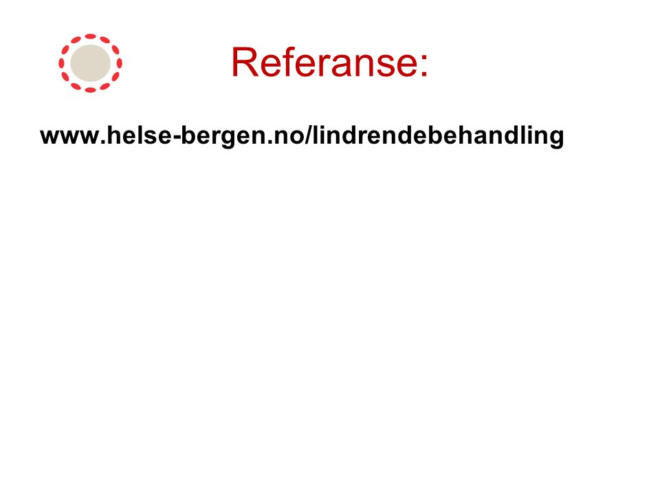 Referanse: www.helse-bergen.no/lindrendebehandling