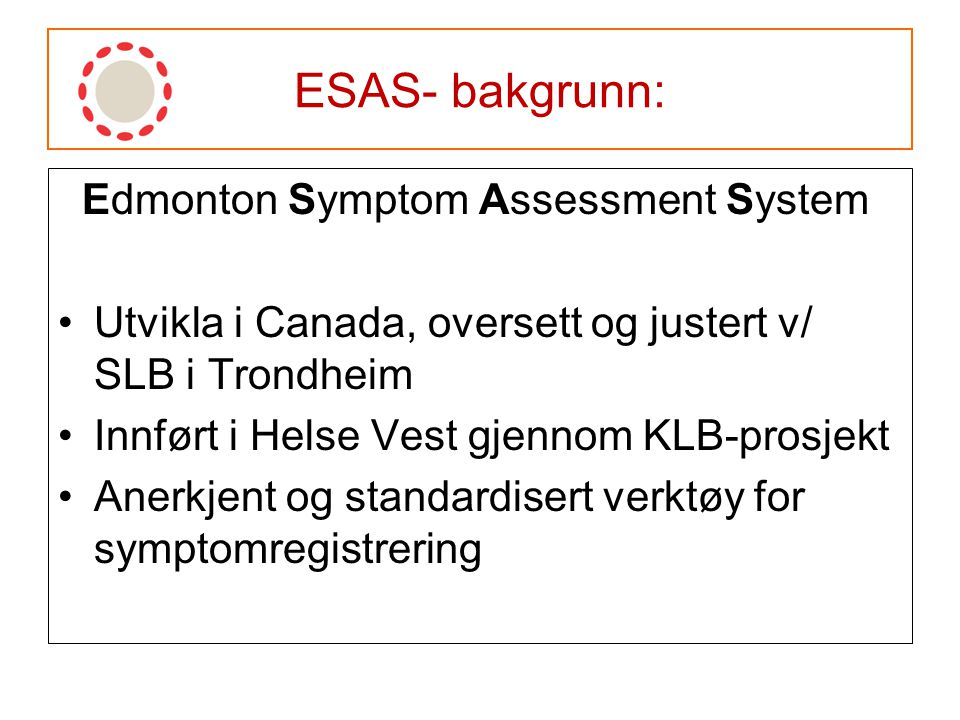 ESAS- bakgrunn: Edmonton Symptom Assessment System