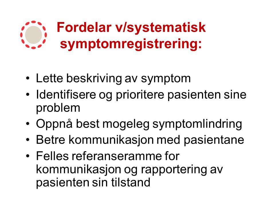 Fordelar v/systematisk symptomregistrering: