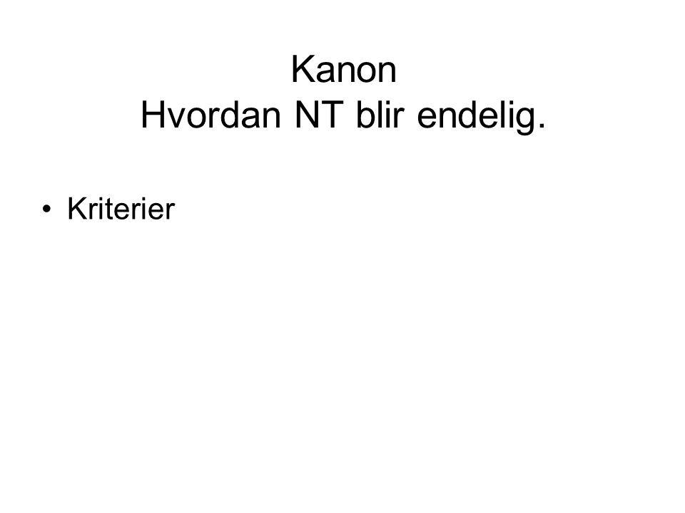 Kanon Hvordan NT blir endelig.