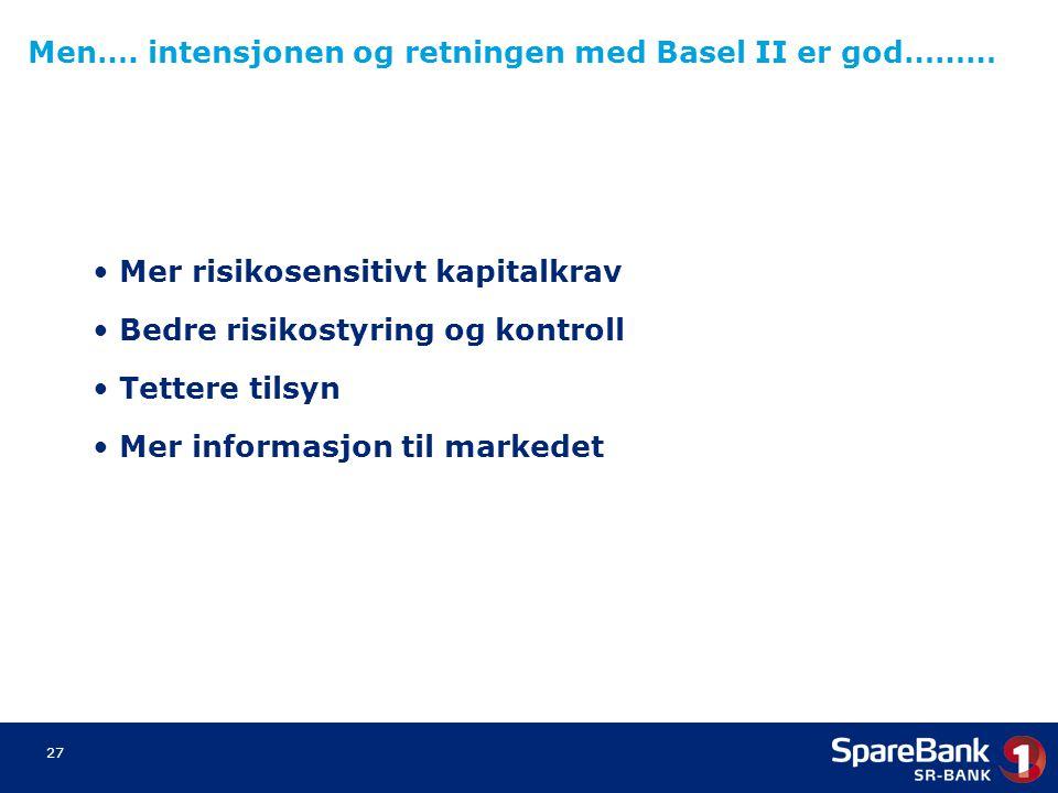 Men…. intensjonen og retningen med Basel II er god………