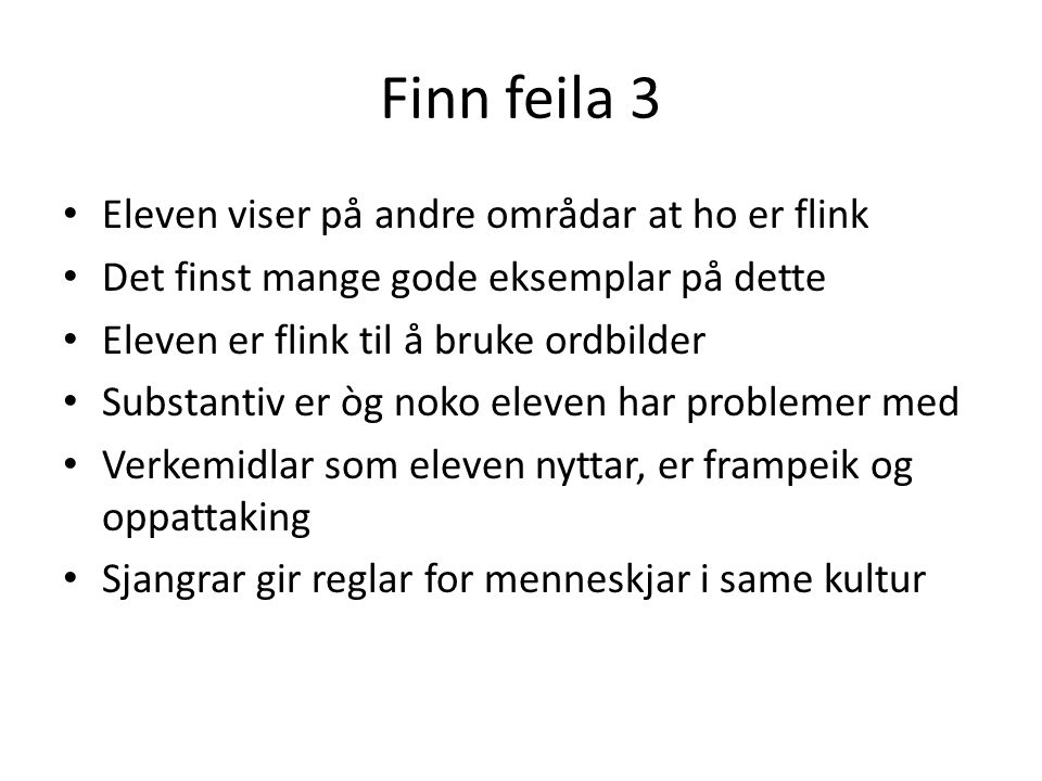 Finn feila 3 Eleven viser på andre områdar at ho er flink