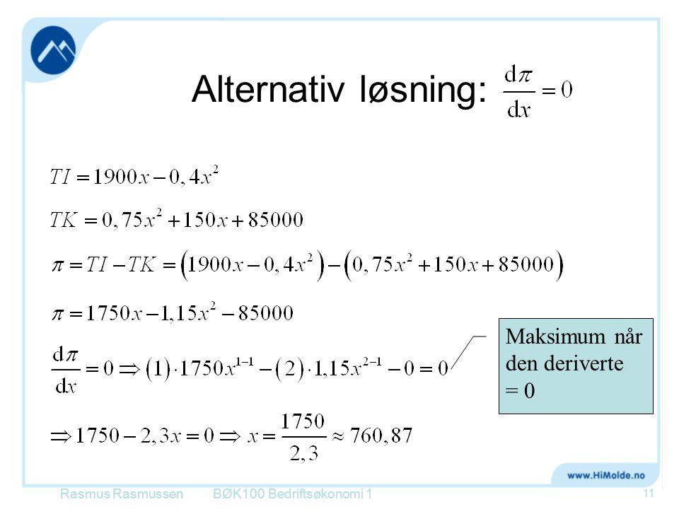 Alternativ løsning: Maksimum når den deriverte = 0 Rasmus Rasmussen
