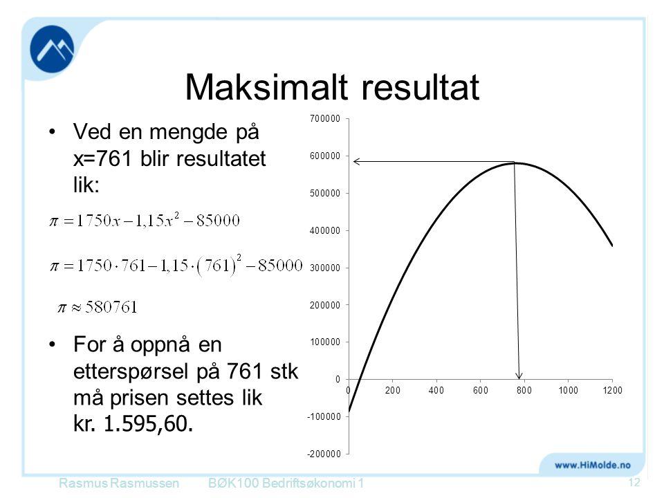 Maksimalt resultat Ved en mengde på x=761 blir resultatet lik: