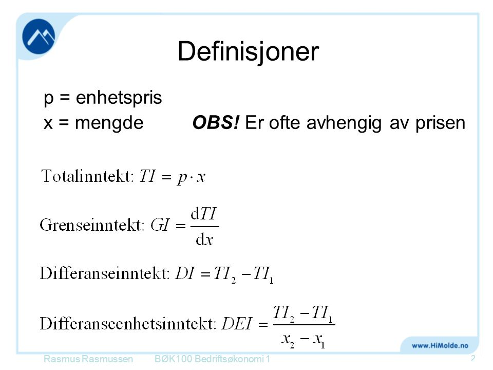 Definisjoner p = enhetspris x = mengde OBS! Er ofte avhengig av prisen
