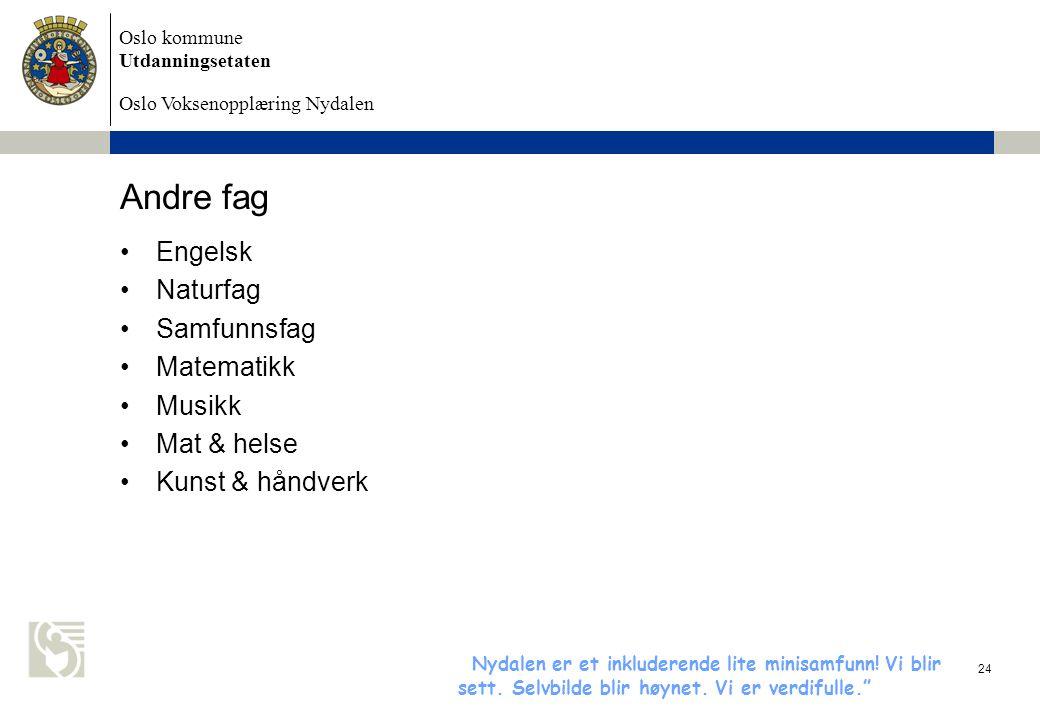 Andre fag Engelsk Naturfag Samfunnsfag Matematikk Musikk Mat & helse