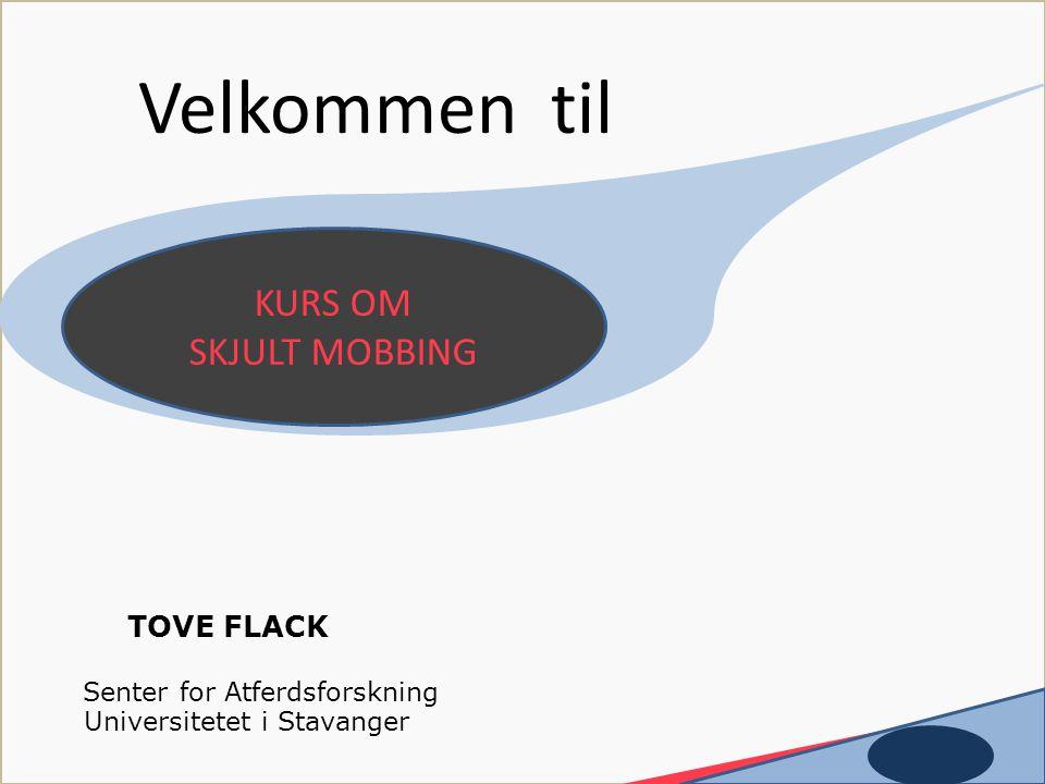 Velkommen til KURS OM SKJULT MOBBING TOVE FLACK