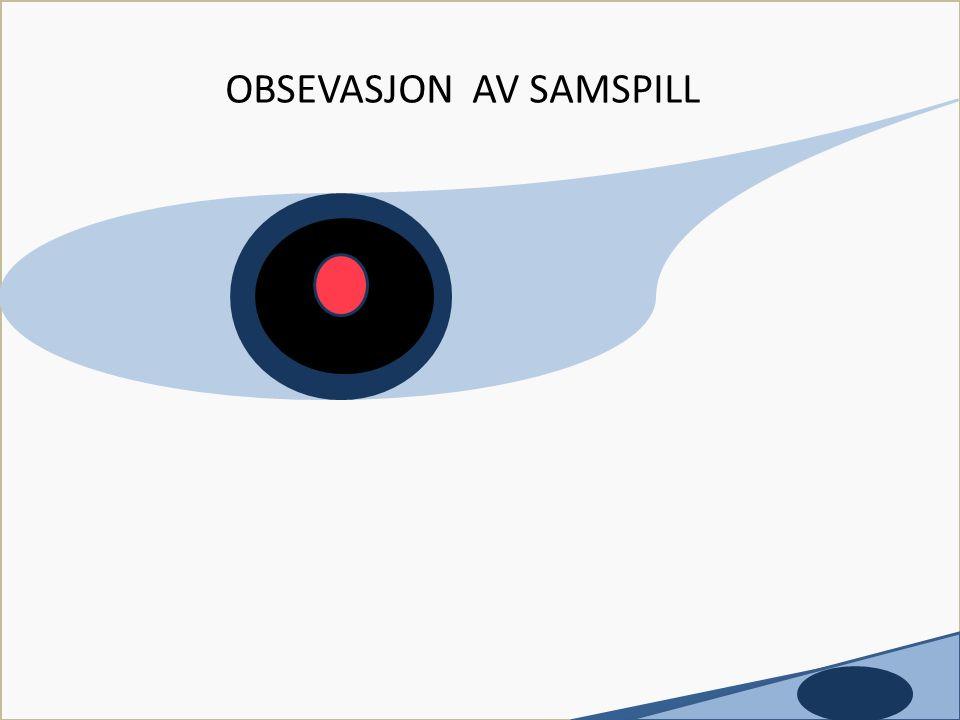 OBSEVASJON AV SAMSPILL