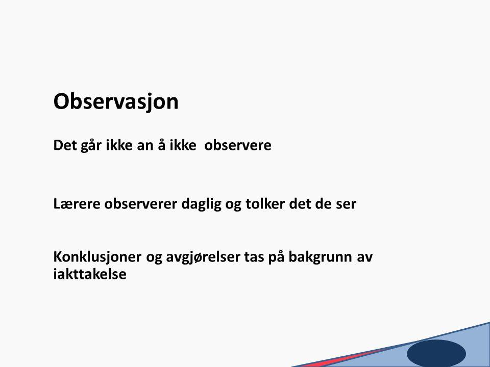 Observasjon Det går ikke an å ikke observere