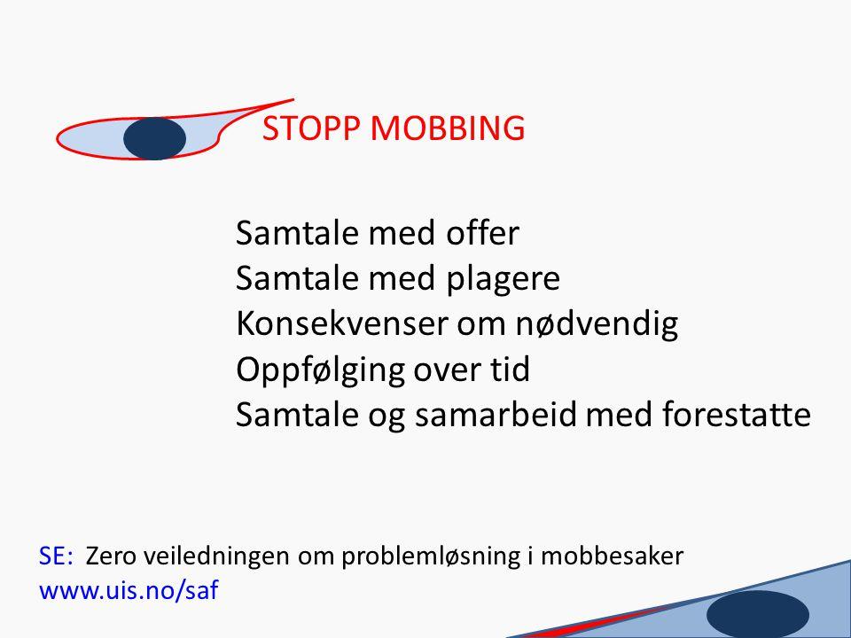 STOPP MOBBING Samtale med offer Samtale med plagere
