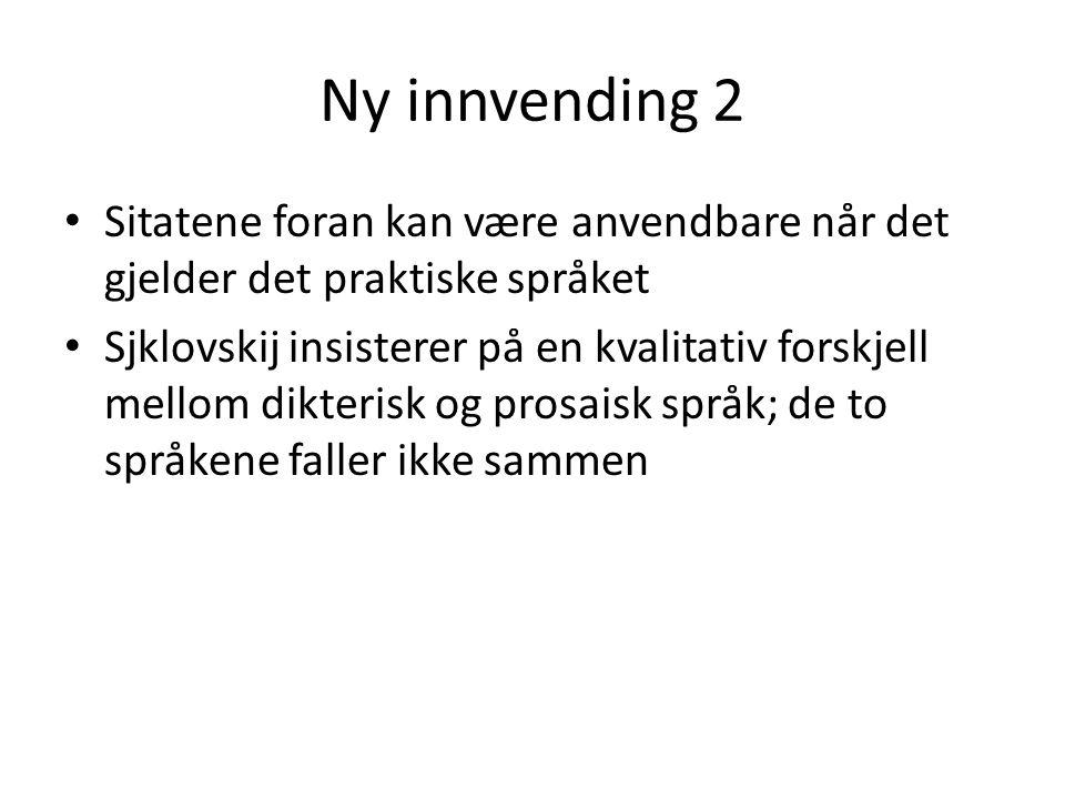Ny innvending 2 Sitatene foran kan være anvendbare når det gjelder det praktiske språket.