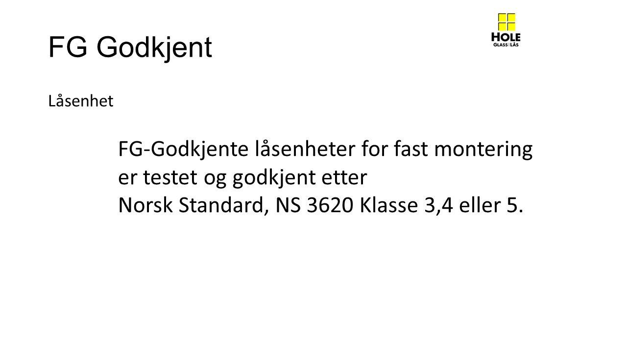 FG Godkjent FG-Godkjente låsenheter for fast montering