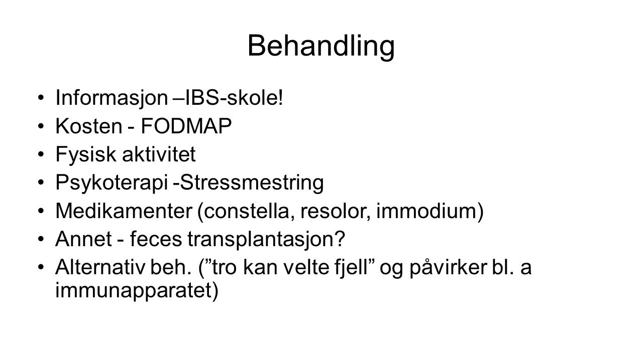 Behandling Informasjon –IBS-skole! Kosten - FODMAP Fysisk aktivitet