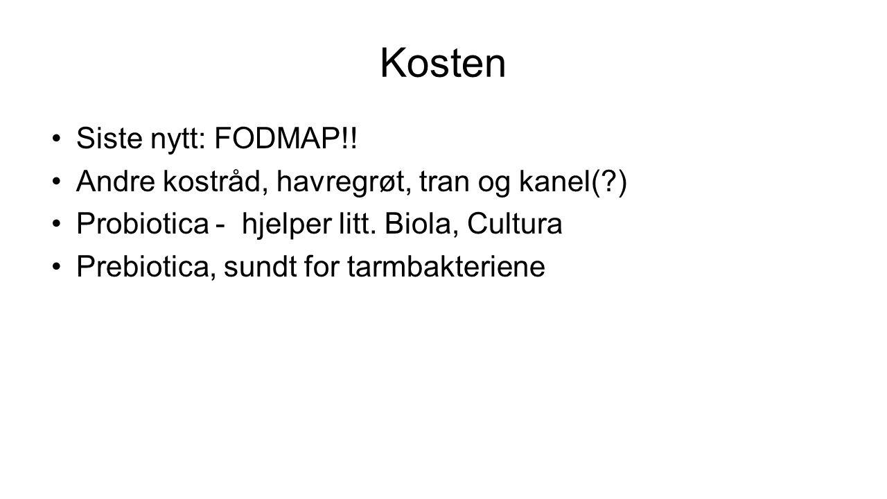 Kosten Siste nytt: FODMAP!! Andre kostråd, havregrøt, tran og kanel( )
