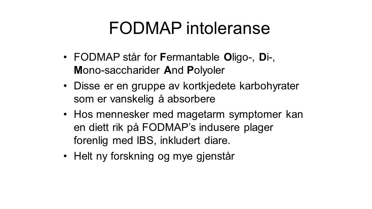 FODMAP intoleranse FODMAP står for Fermantable Oligo-, Di-, Mono-saccharider And Polyoler.