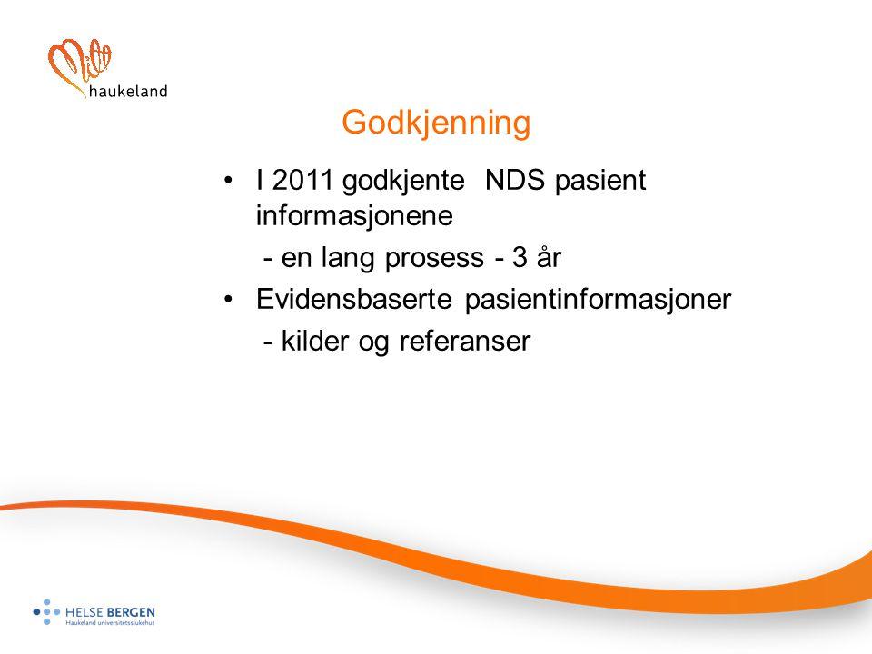 Godkjenning I 2011 godkjente NDS pasient informasjonene