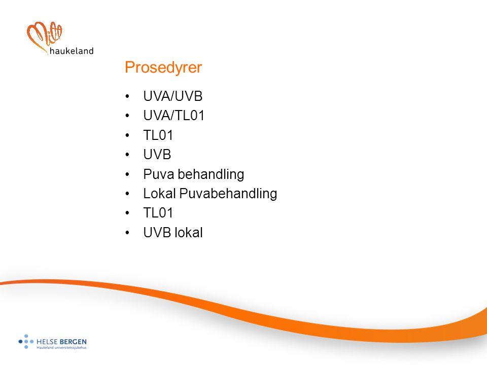 Prosedyrer UVA/UVB UVA/TL01 TL01 UVB Puva behandling