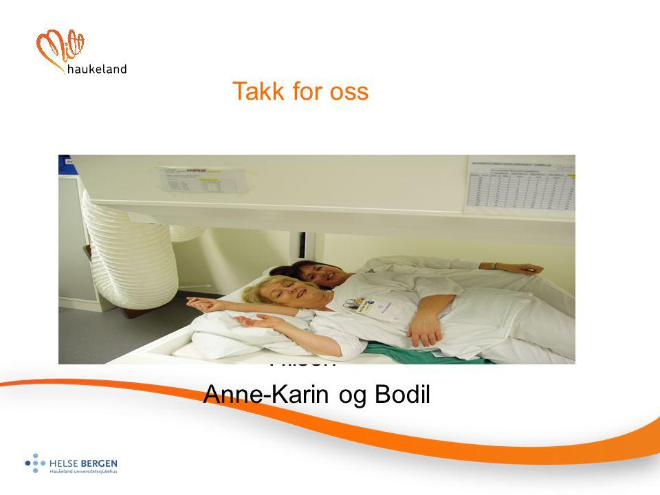 Takk for oss Hilsen Anne-Karin og Bodil