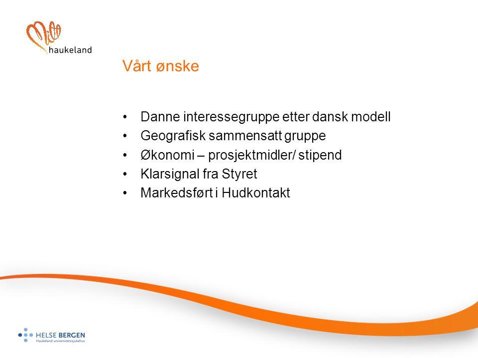 Vårt ønske Danne interessegruppe etter dansk modell