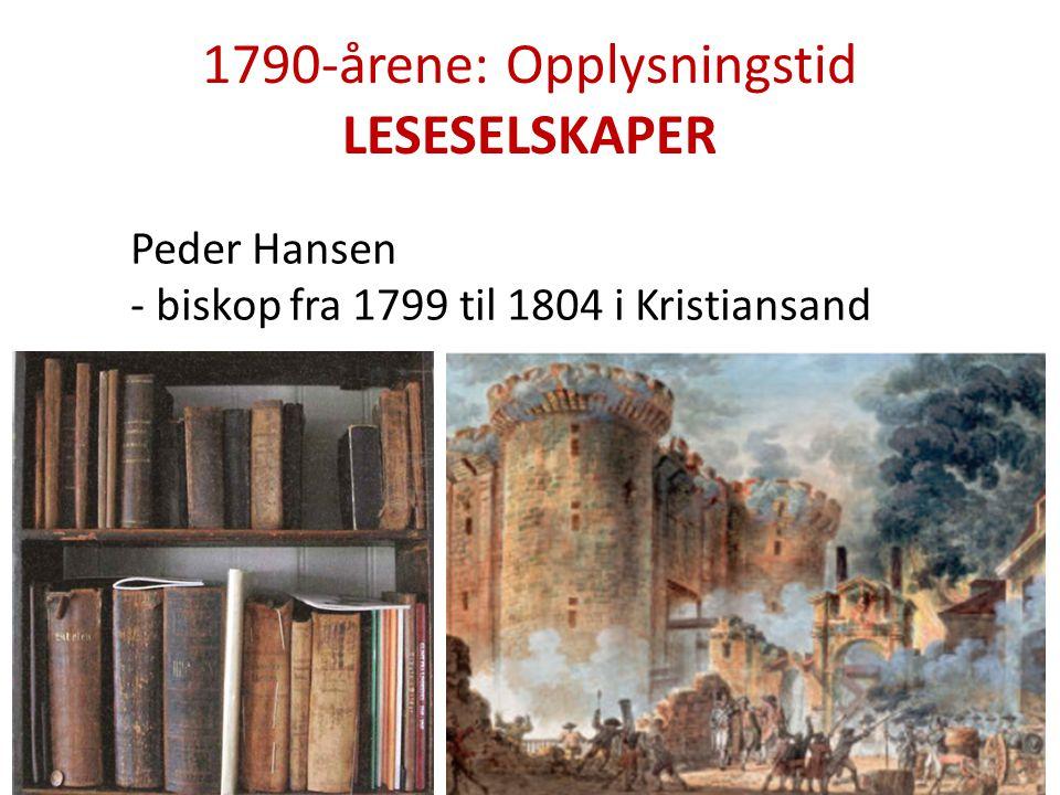 1790-årene: Opplysningstid LESESELSKAPER