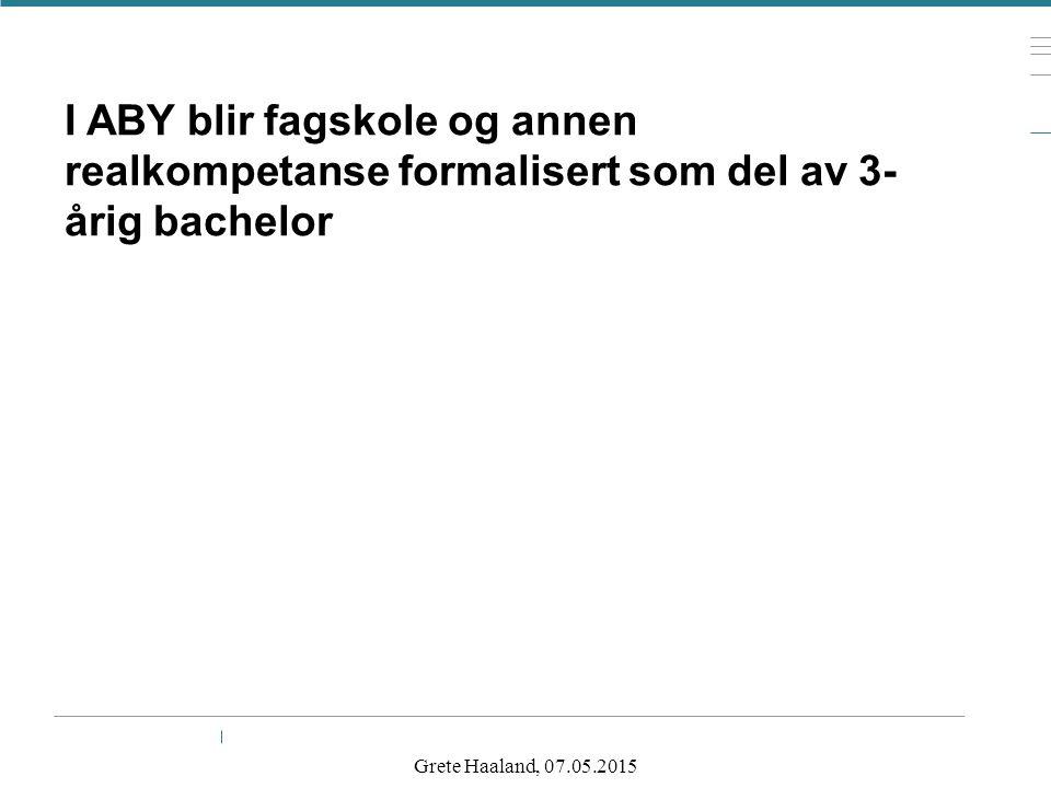I ABY blir fagskole og annen realkompetanse formalisert som del av 3-årig bachelor